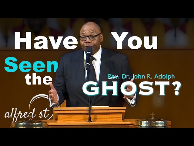 March 8, 2020 Have You Seen the Ghost, Rev  Dr  John R  Adolph