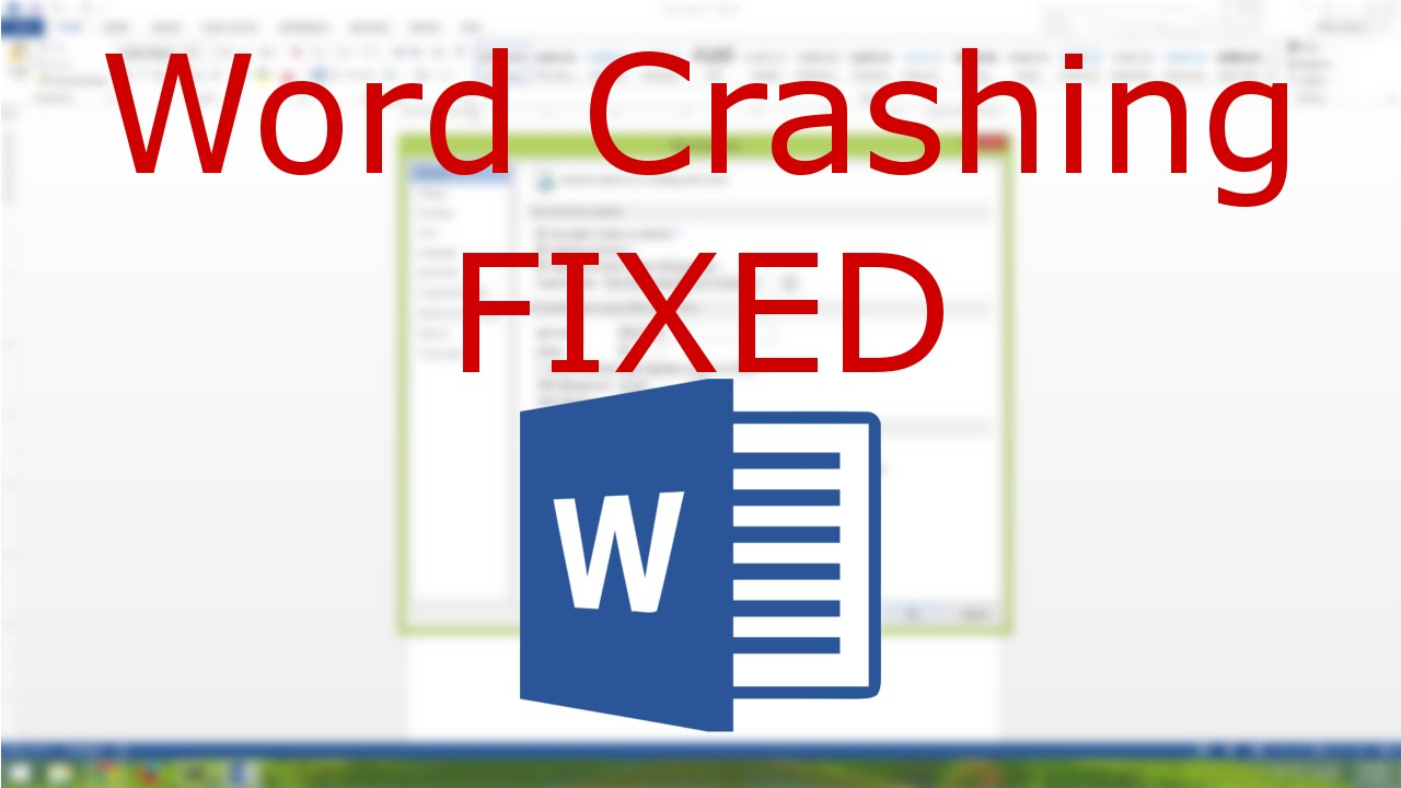 Word 2013 - Documents Crash When Opening FIXED