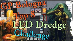 GP Bologna Top 8 LED Dredge List in a Legacy Challenge
