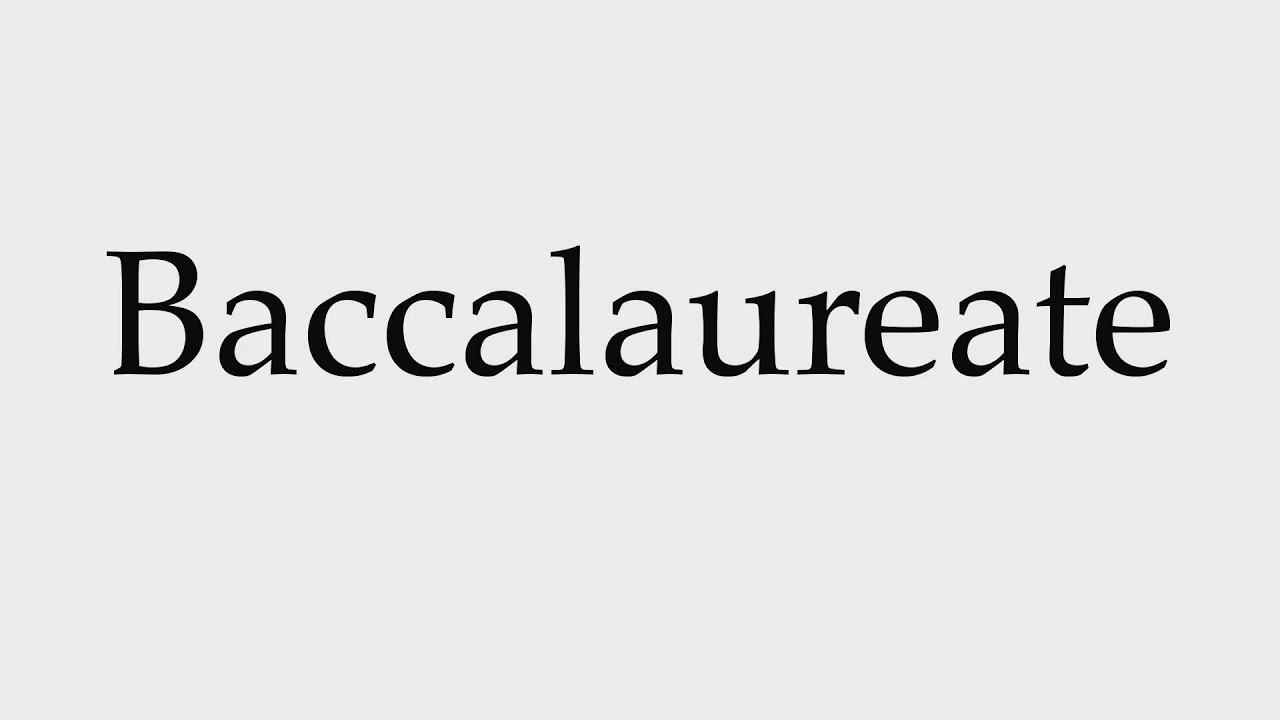 How to Pronounce Baccalaureate