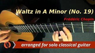 Waltz in A Minor No. 19, op. posthumous (Guitar Transcription) - Frédéric Chopin