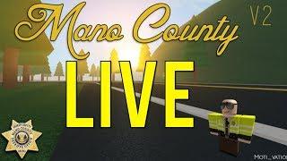 🔴 Roblox Mano County Patrol! LIVE