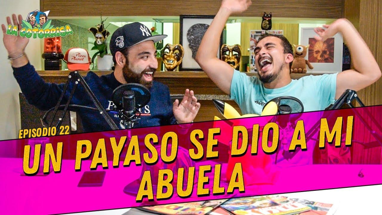 Download La cotorrisa - Episodio 22 - Un payaso se dio a mi abuela