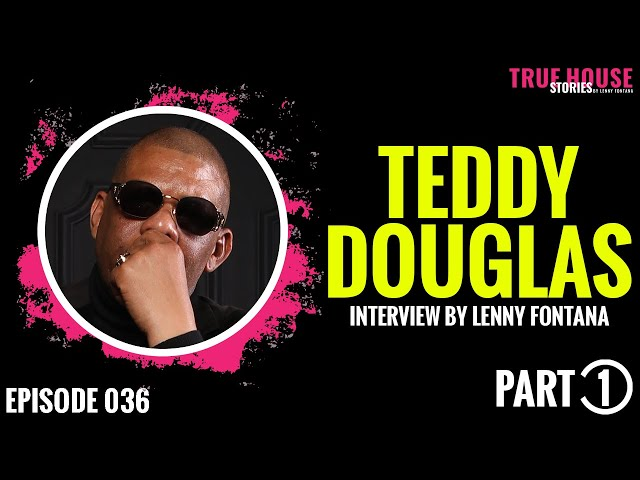 Teddy Douglas (Basement Boys) interviewed by Lenny Fontana for True House Stories # 036 (Part 1)