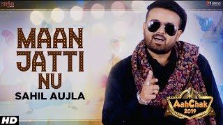 Maan Jatti Nu Sahil Aujla Free MP3 Song Download 320 Kbps