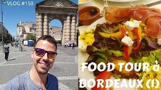 FOOD TOUR à Bordeaux 1  : à la recherche des spécialités - VLOG #150
