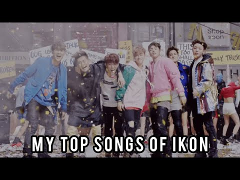 MY TOP SONGS OF IKON