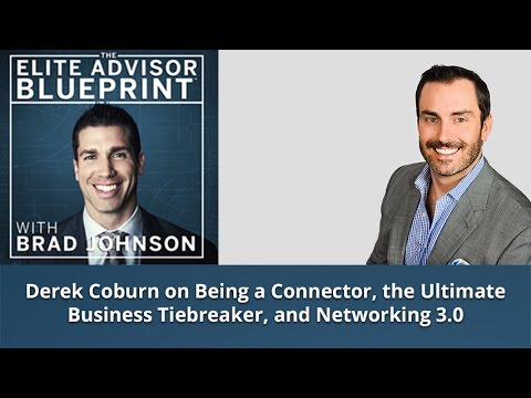 Derek Coburn on Being a Connector, the Ultimate Business Tiebreaker, and Networking 3.0
