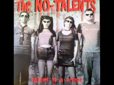 The No-Talents - Talent Is A Crime / Meeow / Life Is Just A So-So