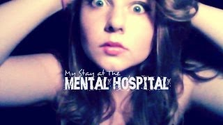 My Stay at The Mental Hospital