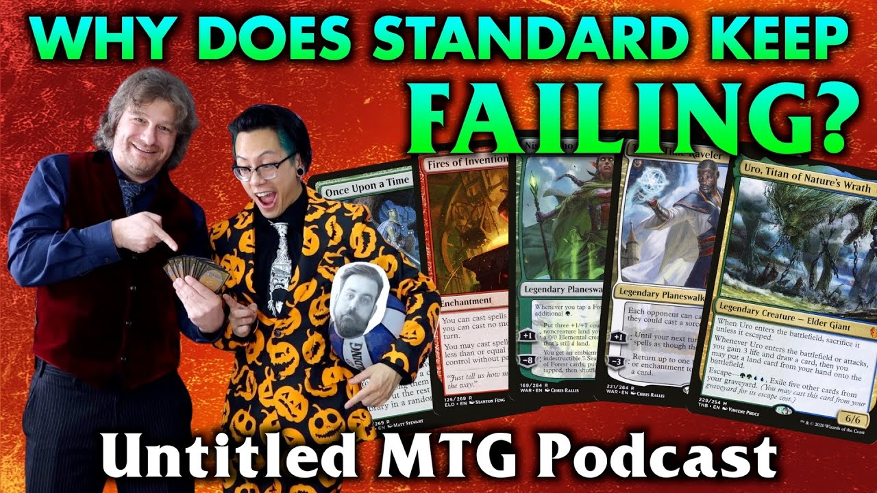 Why Does Standard Keep Failing? Untitled MTG Podcast #18 (feat. TheAsianAvenger of MTGGoldfish)