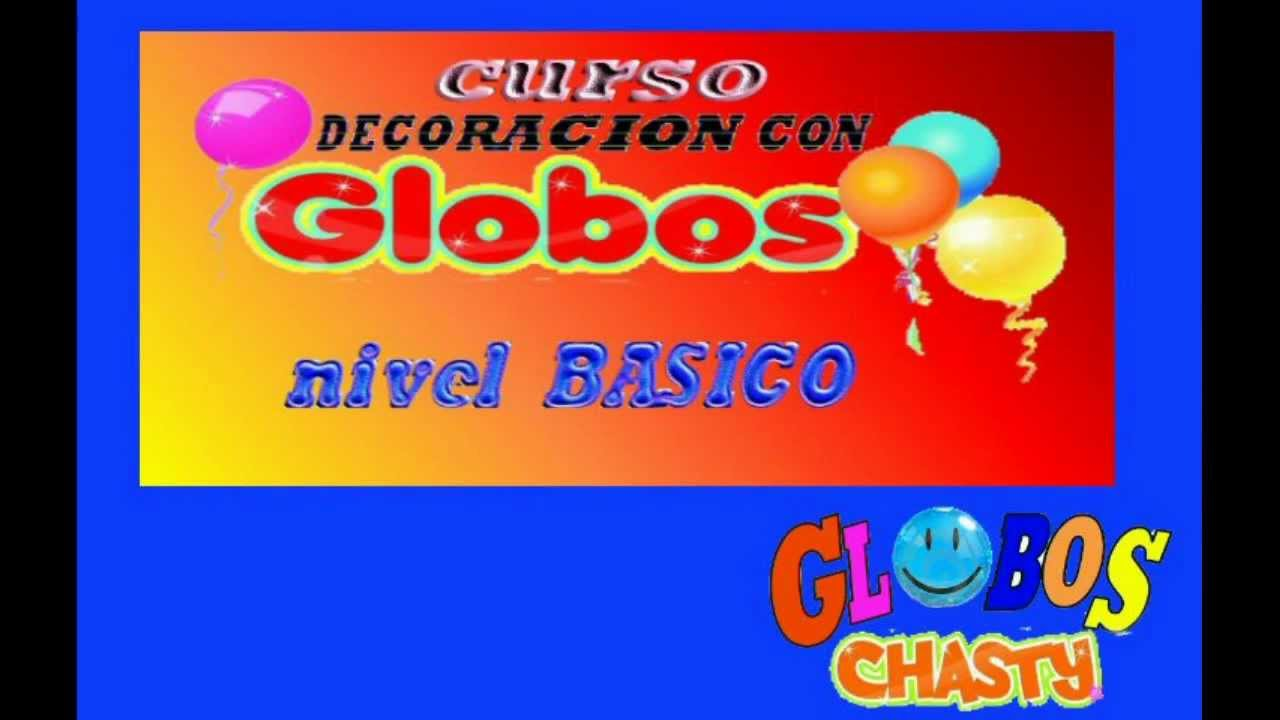 curso decoracion con globos chasty youtube