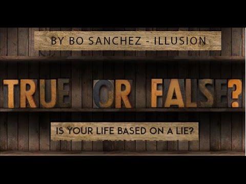 True or False Talk 2 - Illusion by Bro. Bo Sanchez