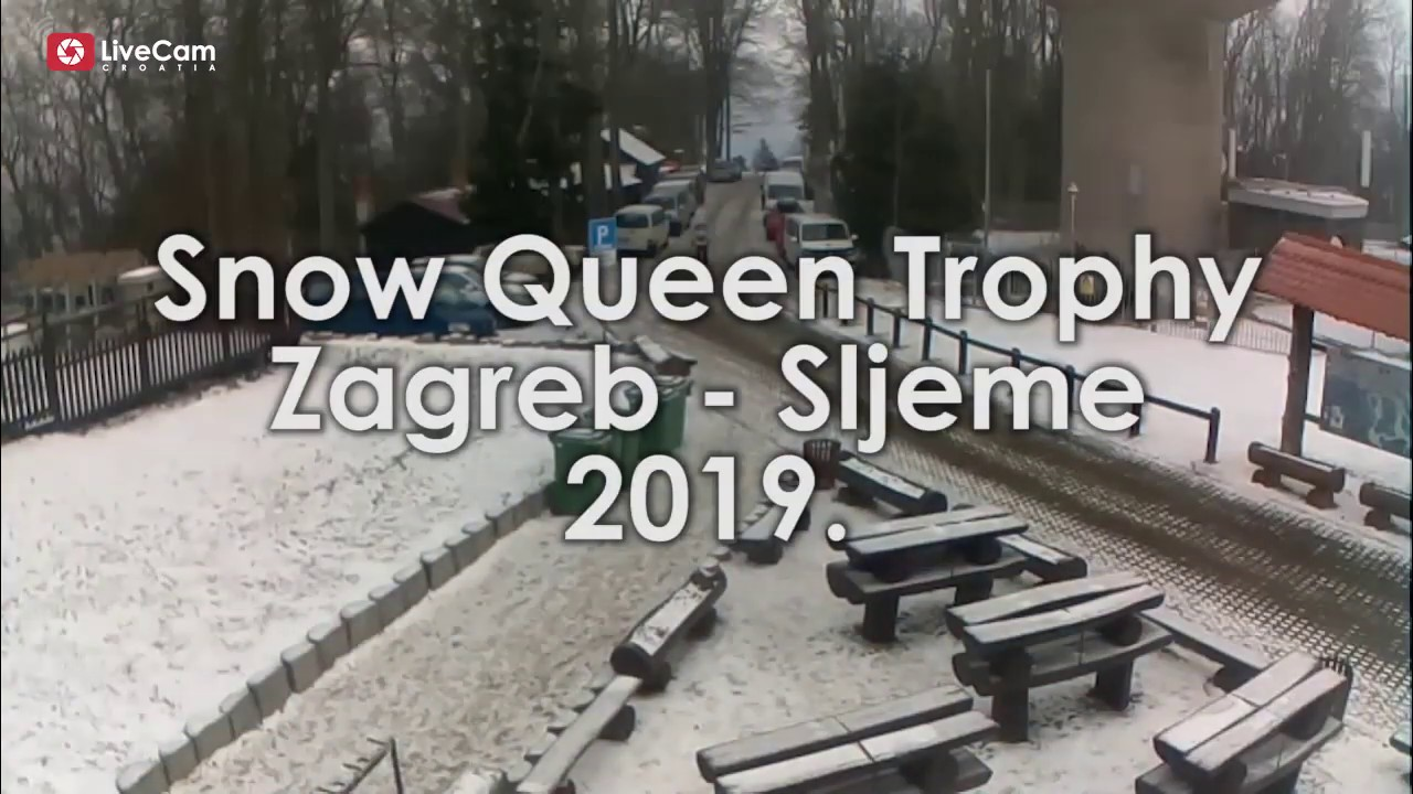 Como Criar Snow Queen Trophy Zagreb Sljeme 2019 Time Lapse Youtube Live Cam Croatia Web Cams