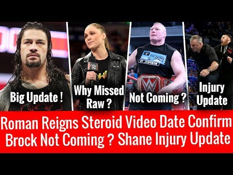 Roman Reigns Steroids Video Date Confirmed ! Brock Not Coming On Next Raw ? Shane Injury ! Why Ronda