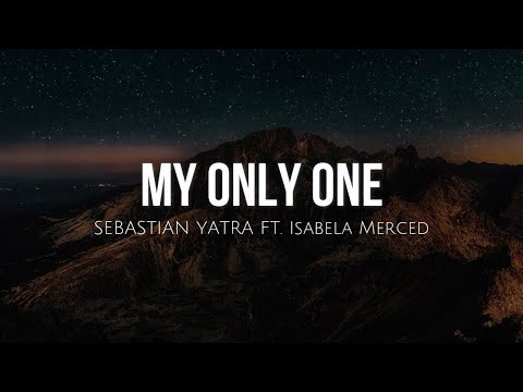My only one  - Sebastian Yatra ft Isabela Merced