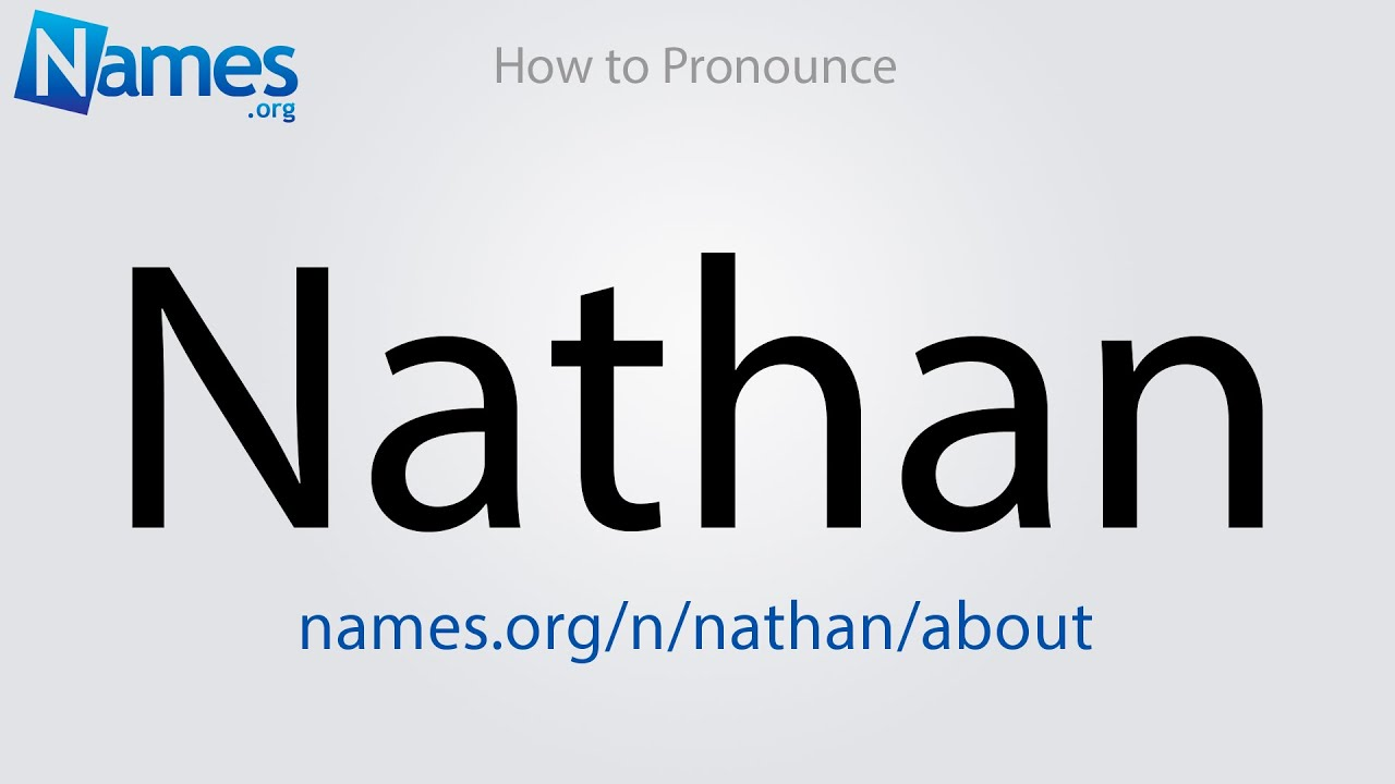 How to Pronounce Nathan
