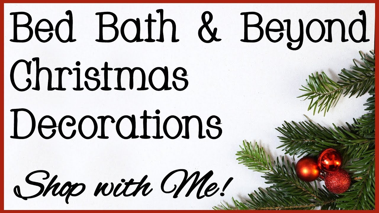 Bed Bath And Beyond Christmas Eve Hours.Bed Bath Beyond Christmas Decorations 2018 Shop With Me