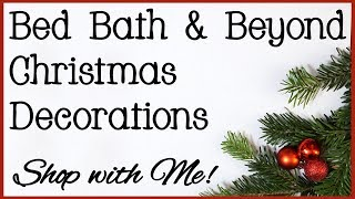 Bed Bath & Beyond Christmas Decorations 2018   Shop with Me!