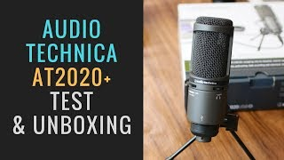 Audio Technica AT2020USB+ Unboxing & Test Recording