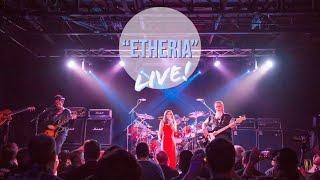 """Etheria"" LIVE YYNOT"