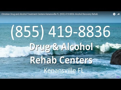 Christian Drug and Alcohol Treatment Centers Kenansville FL (855) 419-8836 Alcohol Recovery Rehab