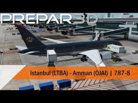 P3D V4.4 Full Flight - Royal Jordanian 787 - Istanbul to Amman (LTBA-OJAI)