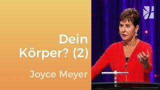 Was ist dir dein Körper wert? (2) – Joyce Meyer – Seelischen Schmerz heilen