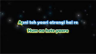 Atrangi Yaari - Wazir - Karaoke with Lyrics