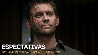 [SPOILER] MINHAS ESPECTATIVAS PARA A 11ª TEMPORADA DE SPN