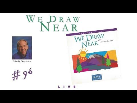Marty Nystrom- We Draw Near (Full) (1995)