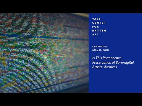 Symposium | Is This Permanence: Preservation of Born-digital Artists' Archives
