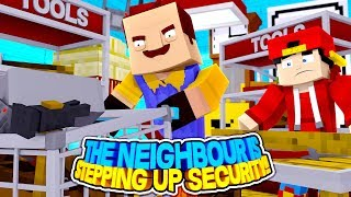 Minecraft Adventure - THE NEIGHBOUR IS STEPPING UP SECURITY!!