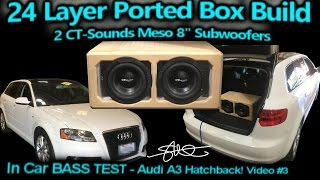 24 Layer Ported Speaker Box BASS TEST! Audi A3 - 2 CT-Sounds 8