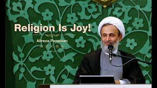 Religion Is Joy! | Alireza Panahian