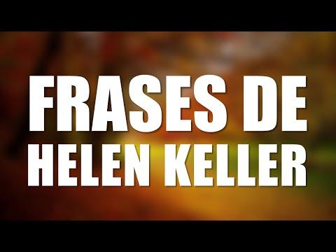 Las 10 Mejores Frases De Helen Keller