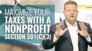 Maximize Your Taxes With A Nonprofit-501 c 3 (Nonprofit Tax Information Get BIG DEDUCTIONS!)