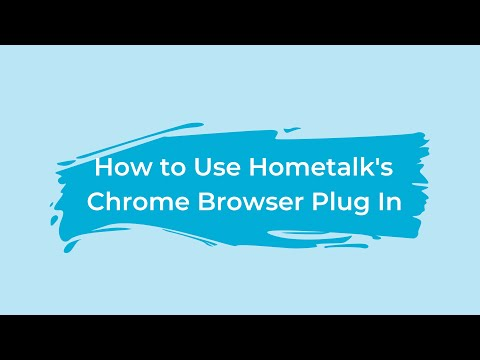 How to Use Hometalk's Chrome Browser Plug In