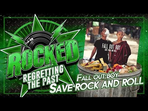 Fall Out Boy – Save Rock And Roll  Regretting The Past  Rocked