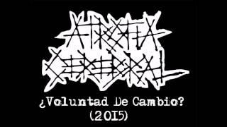 ATROFIA CEREBRAL – '¿Voluntad De Cambio?' (2015) – 1 TEMA -