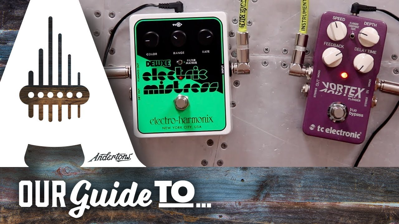 Guitar Flanger Pedals - Your Ultimate Guide from Andertons Music Co