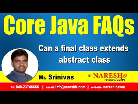 can-a-final-class-extends-abstract-class- -core-java-faqs-videos -mr.srinivas