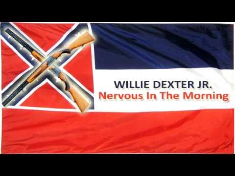 Willie Dexter Jr. - Nervous In The Morning
