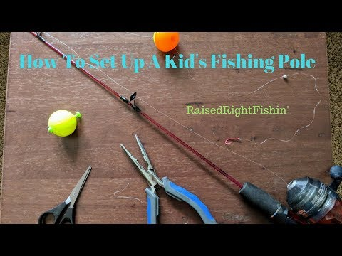 How To Set Up A Kid's Fishing Pole