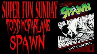 Super Fun Sunday!! Todd McFarlane Spawn Open That Book Vault Edition