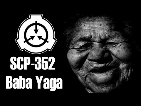 SCP-352 Baba Yaga | Keter Class | Humanoid / Mind-affecting / predatory scp