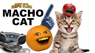 Macho Cat!😾🐱💻🐱😹🙀😼 [Annoying Orange]