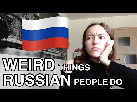WEIRD THINGS RUSSIAN PEOPLE DO | vspolly