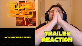 Star Wars The Clone Wars Official Trailer Reaction - #CloneWarsSaved