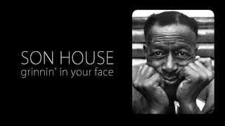 Son House - Grinnin